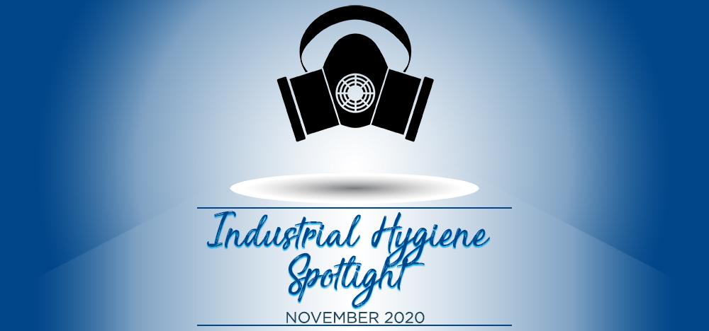 Industrial Hygiene Spotlight - November 2020