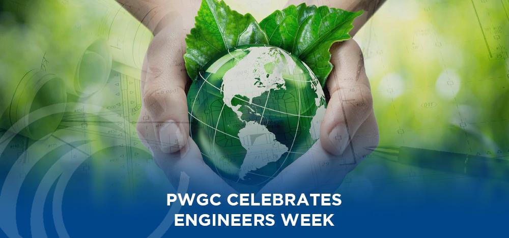 PWGC Celebrates Engineers Week - February 21 -27, 2021