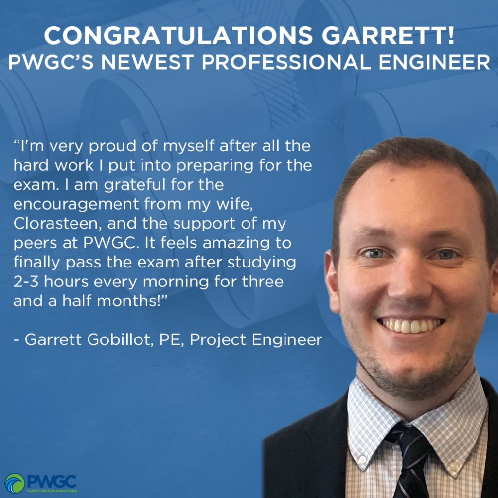 Garrett Gobillot, PE, Project Engineer, PWGC's Newest Professional Engineer