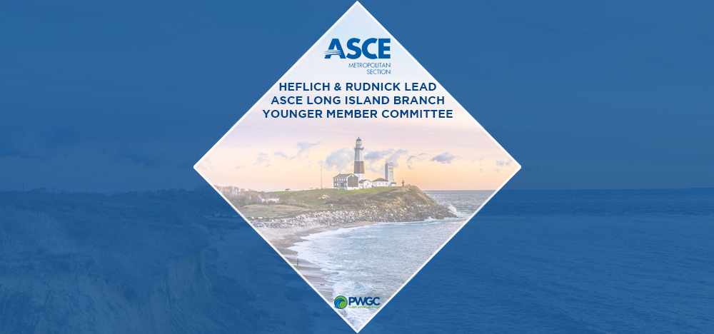 Heflich and Rudnick lead ASCE Long Island Branch Younger Member Committee